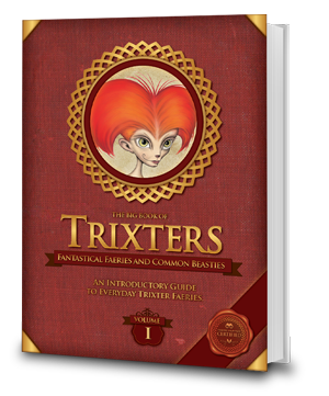 Trixters - Fantastical Faeries and Common Beasties - An Introductory Guide to Everyday Trixter Faeries